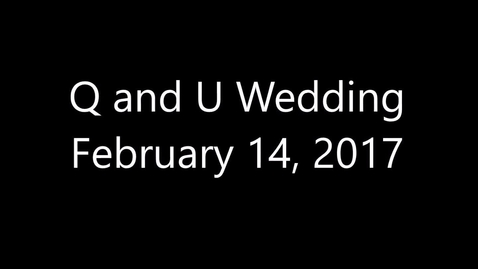 Thumbnail for entry Q and U Wedding