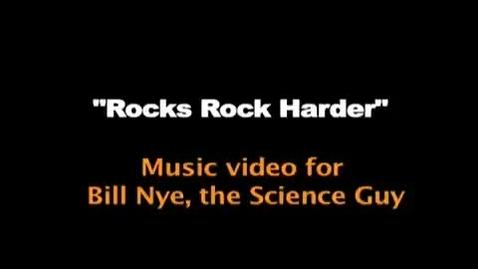Thumbnail for entry BILL NYE MUSIC VIDEO: ROCKS ROCK HARDER