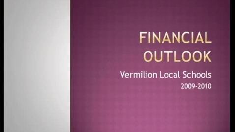 Thumbnail for entry Vermilion Local Schools Financial Outlook 1-2010