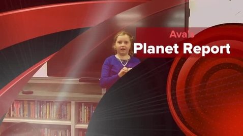 Thumbnail for entry Ava's Planet Report