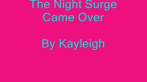 Thumbnail for entry The Night Surge Came Over
