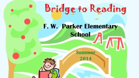 Thumbnail for entry Bridge To Reading Parker Elementary