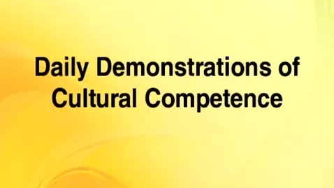 Thumbnail for entry Cultural Competence 5 -- Daily Demonstrations of Cultural Competence