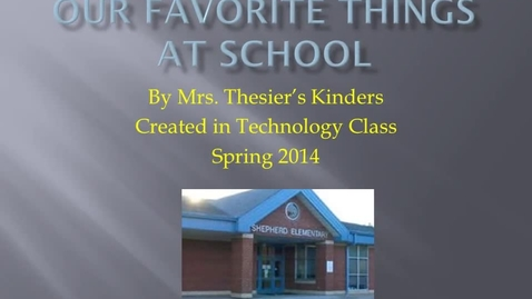 Thumbnail for entry Our Favorite Things About School