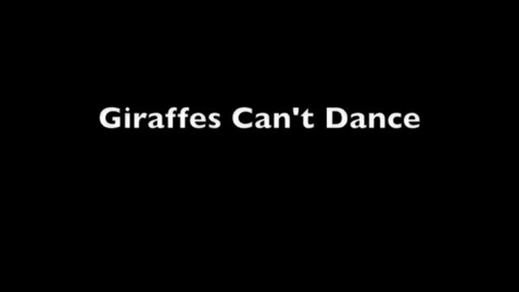 Thumbnail for entry Giraffes Can't Dance