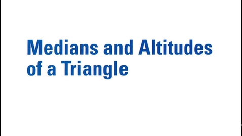 Thumbnail for entry Medians and Altitudes of a Triangle