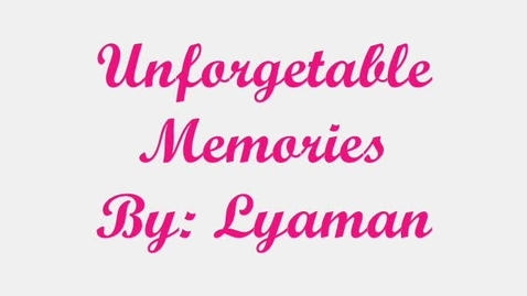 Thumbnail for entry Unforgettable Memories