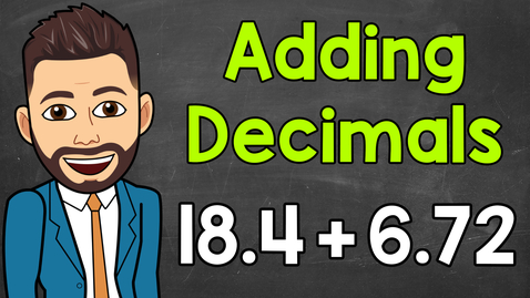 Thumbnail for entry How to Add Decimals | Math with Mr. J