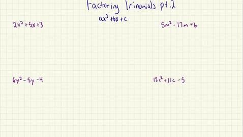 Thumbnail for entry Factoring Trinomials pt. 2