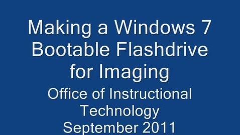 Thumbnail for entry Preparing a USB Flashdrive for Windows 7 Imaging