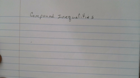 Thumbnail for entry Compound Inequalities Part 1