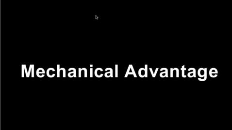 Thumbnail for entry Mechanical Advantage
