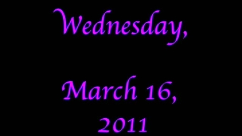 Thumbnail for entry Wednesday, March 16, 2011