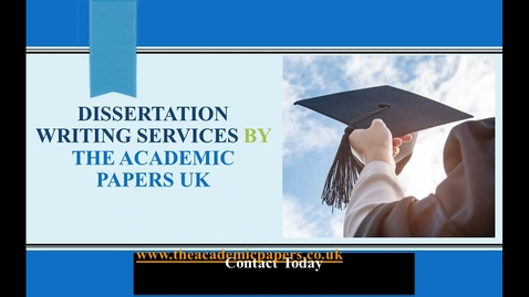 Thumbnail for entry Dissertation writing services by The Academic Papers UK