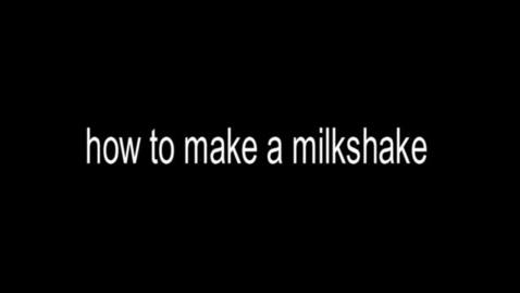 Thumbnail for entry how to make a milkshake
