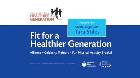Thumbnail for entry Fit for a Healthier Generation: Tara Stiles Fitness Break Ten