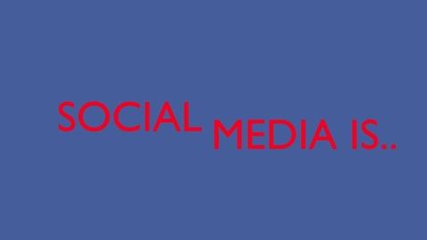 Thumbnail for entry Social Media is...