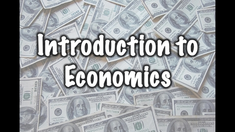 Thumbnail for entry Introduction  to Economics