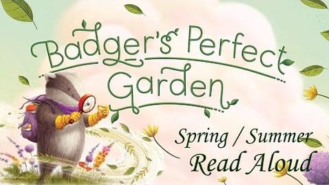 Thumbnail for entry Badger's Perfect Garden - Spring / Summer Kids Books Read Aloud - Bedtime Stories for Kids Storytime