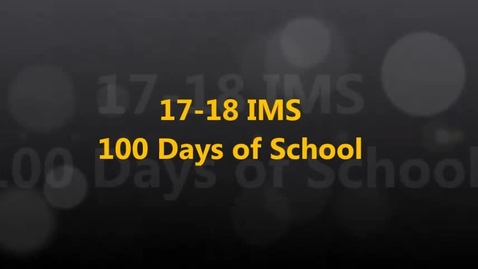 Thumbnail for entry 17-18 IMS 100th Day of School