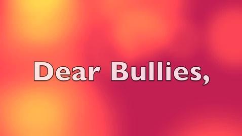 Thumbnail for entry Dear Bullies Poem