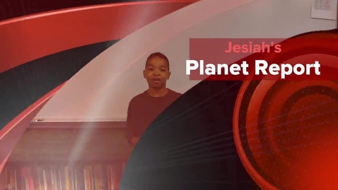 Thumbnail for entry Jesiah's Planet Report