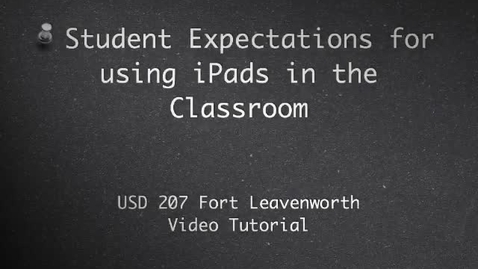 Thumbnail for entry iPad Student Expectations