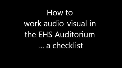 Thumbnail for entry EHS Audio-visual checklist for Auditorium