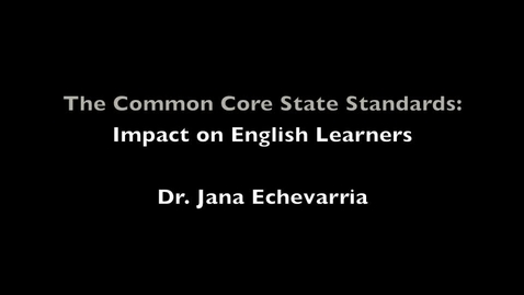 Thumbnail for entry The Common Core State Standards: Impact on English Learners