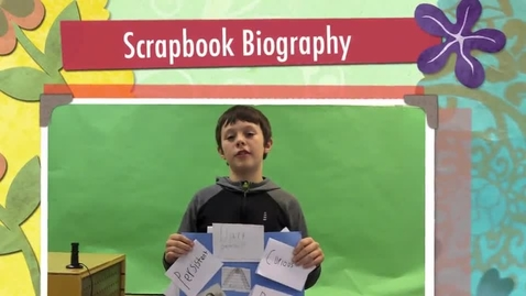 Thumbnail for entry Ethan's Scrapbook Biography