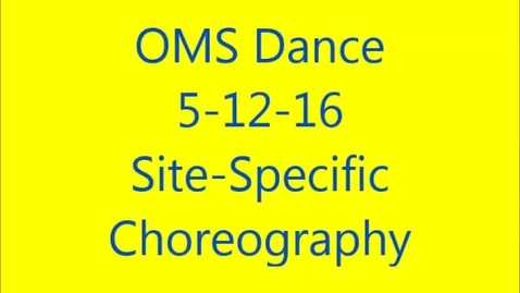 Thumbnail for entry OMS Site Specific dances 5-12-16