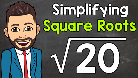 Thumbnail for entry Simplifying Square Roots | Math with Mr. J
