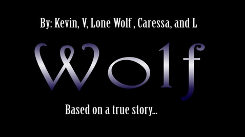 Thumbnail for entry Wolf, A True Story - WSCN Short Film 2014-2015