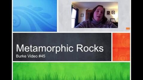 Thumbnail for entry Burke Video #45 Metamorphic Rocks