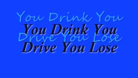 Thumbnail for entry You Drink, You Drive, You Lose
