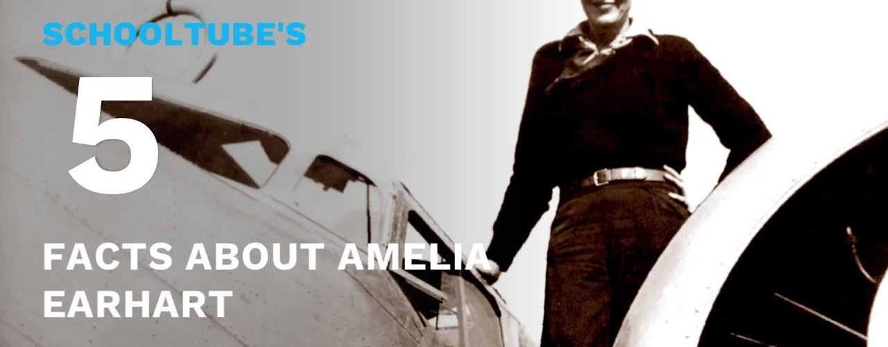 SchoolTube's 5 Facts About Amelia Earhart