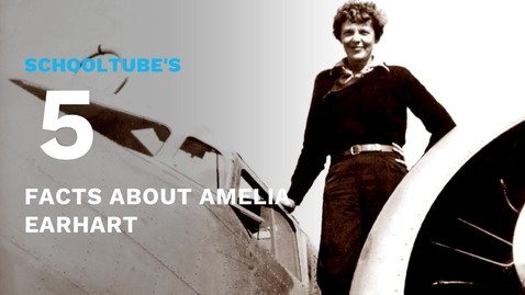 Thumbnail for entry SchoolTube's 5 Facts About Amelia Earhart