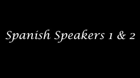 Thumbnail for entry Spanish Speakers 1 & 2
