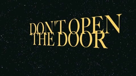Thumbnail for entry Don't Open The Door