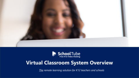 Thumbnail for entry Virtual Classroom Overview