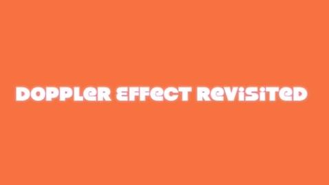 Thumbnail for entry Doppler Effect Revisited