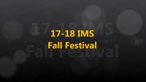 Thumbnail for entry 17-18 IMS Fall Festival