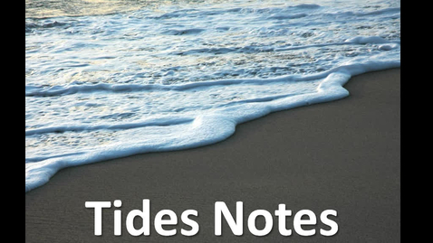 Thumbnail for entry Tides Notes Part 1