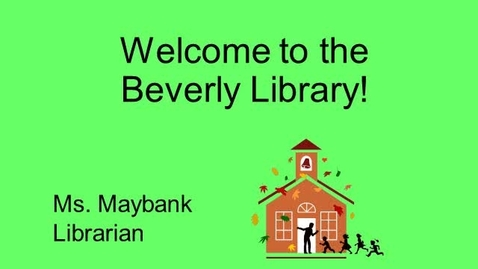 Thumbnail for entry Welcome to the Beverly Library
