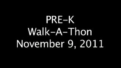 Thumbnail for entry Pre-K Walk-A-Thon