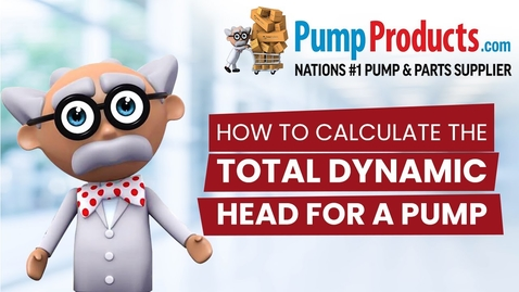 Thumbnail for entry How to Calculate Total Dynamic Head For a Pump