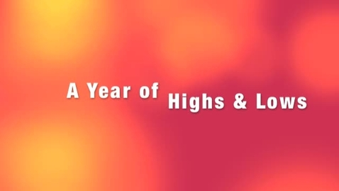 Thumbnail for entry A Year of Highs & Lows