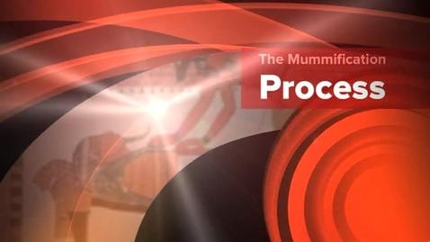 Thumbnail for entry Mummification Process