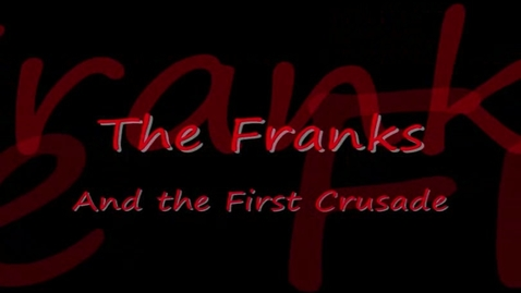 Thumbnail for entry The Franks and The First Crusade