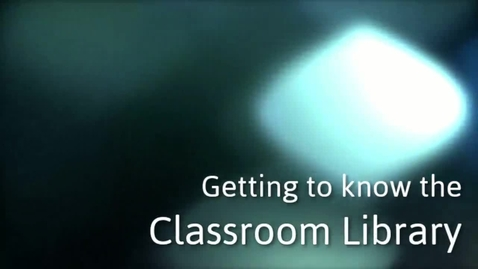 Thumbnail for entry Getting to Know the Classroom Library
